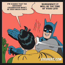 Batman Birthday Meme - birthday party stfu hero meme generator batman slaps robin image