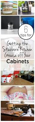 how to get kitchen grease off cabinets 6 tips for getting the stubborn kitchen grease off your cabinets