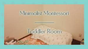 Montessori Bedroom Toddler Minimalist Montessori Toddler Room Tour Youtube