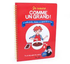 livre de recette cuisine je cuisine comme un grand un nouveau livre de recettes pour les