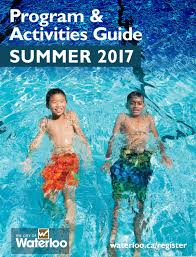 summer 2017 program u0026 activities guide by city of waterloo issuu