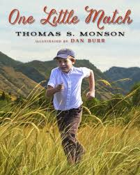 one little match thomas s monson dan burr 9781609078683