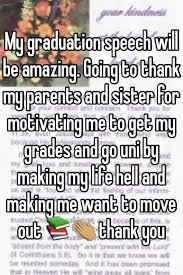 my graduation speech will be amazing going to thank my parents