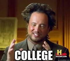 College Meme - college ancient aliens meme plague quickmeme