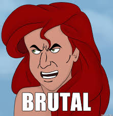 Ariel Meme - ariel that s brutal know your meme