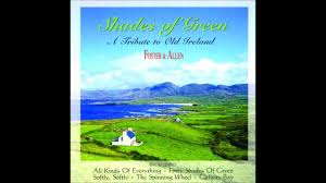 Green Shades by Foster And Allen Shades Of Green Cd Youtube