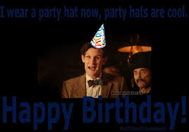 Doctor Who Birthday Meme - lorin bentley happy birthday it s gonna be totally awesome