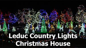 Christmas Lights House by Leduc Country Lights Christmas House Yegventures Youtube