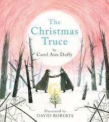 the christmas truce carol ann duffy 9781447206408 amazon com books