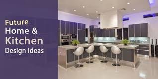 future home interior design future home and kitchen design ideas with modern style