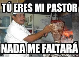 Pastor Meme - meme personalizado tú eres mi pastor nada me faltará 2989115