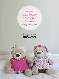 build a teddy free pattern for easy to sew teddy clothes build a