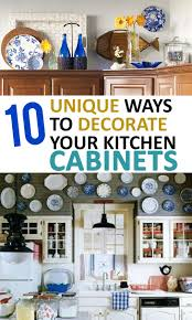 Kitchen Cabinet Upgrades 10 Unique Ways To Decorate Your Kitchen Cabinets