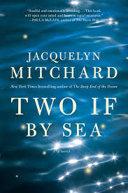 The Light Between Two Oceans Amazon Com Two If By Sea 9781501115578 Jacquelyn Mitchard Books