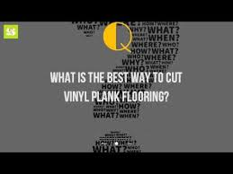 what is the best way to cut vinyl plank flooring