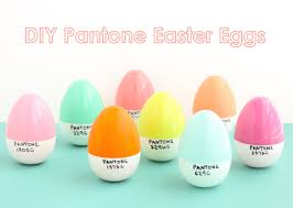 Easter Egs by A Kailo Chic Life Craft It Plastic Pantone Easter Eggs