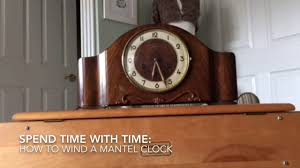 Forestville Mantel Clock Winding A Mantel Clock Spend Time With Time Youtube