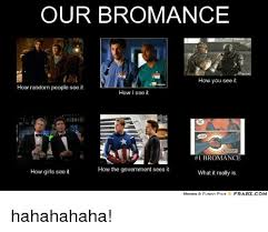 Bromance Memes - our bromance how you see it how random people see it how i see it