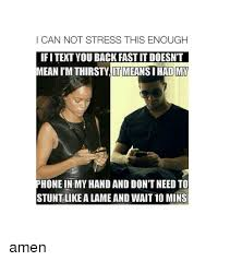 Thirsty Guys Meme - i can not stress this enough if itext you back fastit doesn t meanim