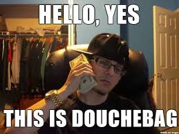 Douchebag Meme - ring ring progresso yes this is douchebag meme by impikahchu