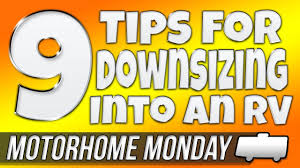 tips for downsizing motorhome monday downsizing into an rv youtube