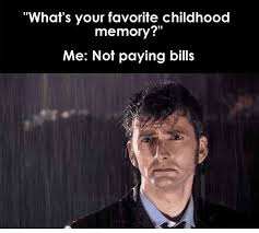 Paying Bills Meme - favorite childhood memory funny pictures quotes memes funny