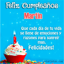 Imagenes Que Digan Feliz Cumpleaños Martin | feliz cumpleaños martin te amo mi amor imágenes gifs de cumpleaños
