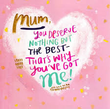 mothers day cards you deserve the best happy mother s day card cards love kates