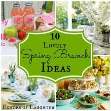 spring ideas 10 lovely spring brunch ideas echoes of laughter