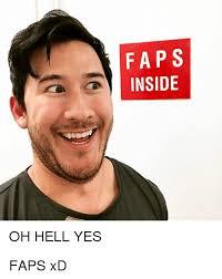Hell Yes Meme - faps inside oh hell yes faps xd hell meme on awwmemes com