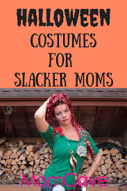 halloween costumes for mommy these slacker mom halloween costumes are easy and cheap