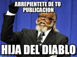 Memes Del Diablo - arrepientete de tu publicacion too damn high meme on memegen