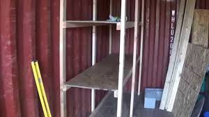Building Wood Shelves In Shed by Shelves In The Shipping Container Video 1 Off Grid Workshop