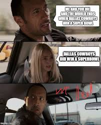 Cowboys Win Meme - the rock driving meme imgflip