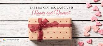 gifts to give the from the of honor the best gift you can give is honor and respect valentines