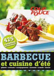 recette cuisine d été barbecue et cuisine d été coup de pouce 475 recettes par