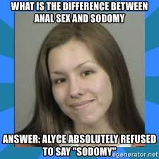 Anal Sex Meme - what is the difference between anal sex and sodomy answer alyce