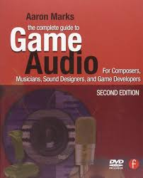 the complete guide to game audio for composers musicians sound