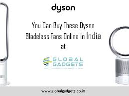 best buy dyson fan shop now dyson bladeless fan from online store in india at global