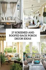 backyard porch ideas 27 screened and roofed back porch decor ideas shelterness porch