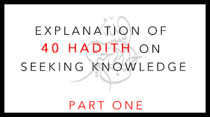 Seeking About Explanation Of 40 Hadith On Seeking Knowledge Part 1