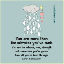 Strength Love Quotes by You Are More Than The Mistakes You U0027ve Made You Are The Wisdom