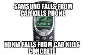 Nokia Phone Meme - meme creator samsung falls from car kills phone nokia falls from