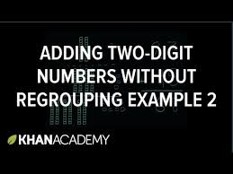 addition with and without regrouping adding 2 digit numbers without regrouping 2 khan academy
