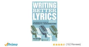 Bed J Holiday Lyrics Writing Better Lyrics Pat Pattison 0035313646447 Amazon Com Books