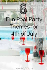 6 fun pool party themes for 4th of july