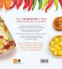 cuisiner avec des enfants cuisine du monde pour petits et grands