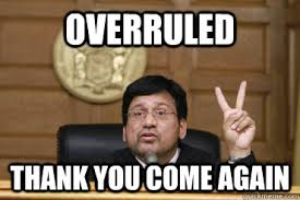 Objection Meme - justice bhat overruled time incorporated v lokesh srivastava in