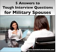 Answers to Interview Questions for Military Spouses   pin now  read before my job interview