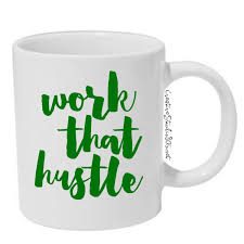 work that hustle coffee mug cute coffee mug coffee cup